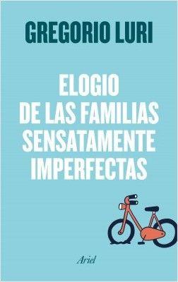 Elogio de las familias sensatamente imperfectas | Planeta de Libros