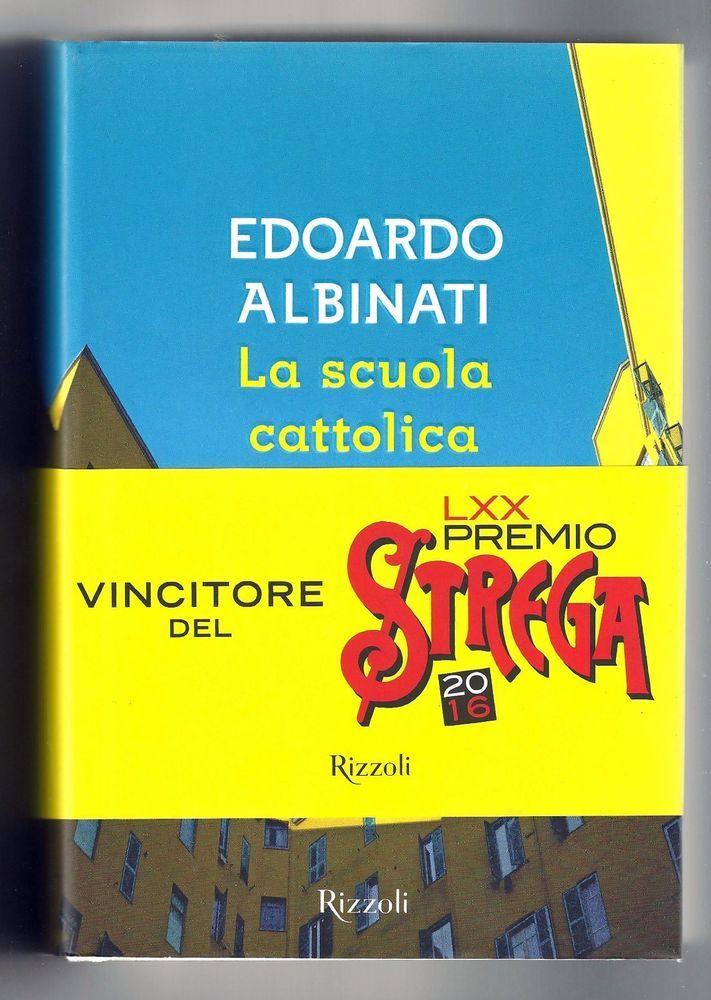 La scuola cattolica di Edoardo Albinati - 2016 - Premio Strega - Rizzoli