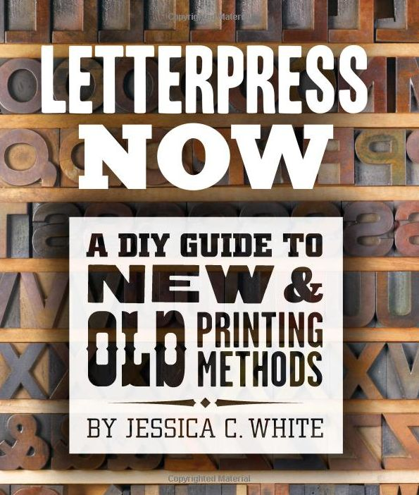 Poppytalk: Giveaway - Letterpress Now, A DIY Guide to New & Old Printing Methods