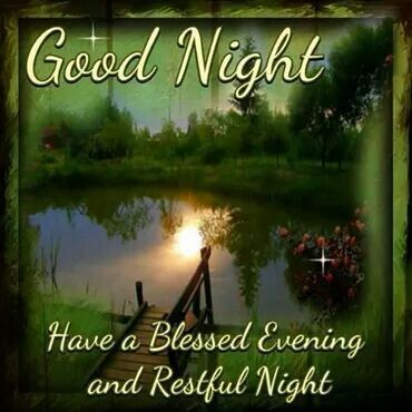 Good Night Have a Blessed Evening and Restful Night