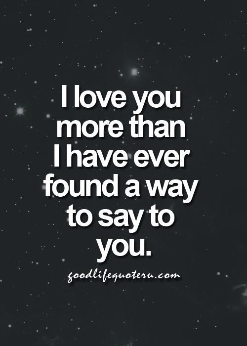I Love You More Than Funny Quotes For Friends : ... Stuff Pinterest Beautiful, Love you more than and Handsome man