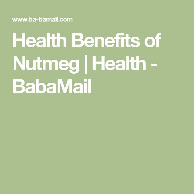 Health Benefits of Nutmeg   Health - BabaMail