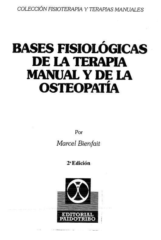 Bases Fisiologicas de la Terapia Manual y Osteopatia - Marcel Bienfait                                                                                                                                                                                 Mais