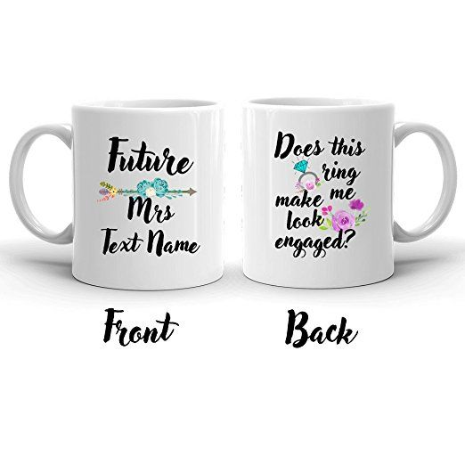 Future Mrs. Mug - Does This Ring Make Me Look Engaged Mug, Engagement Mug, Custom Name Mug, Bridal Shower gift, Engagement Gift for Best Friend, Future Mrs Wedding Mug, Engaged Gift For Her 11 OZ