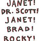 Rocky Horror Picture Show quote. Janet, Dr. Scott, Janet, Brad, Rocky, Dr Frank N Furter, Tim Curry, halloween, funny, quote, art, doodle, drawing, design, illustration, shop, fashion, 2017