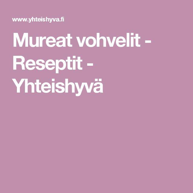 Mureat vohvelit - Reseptit - Yhteishyvä