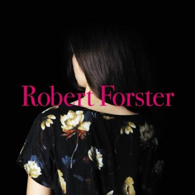rockandrodri land: ROBERT FORSTER - SONGS TO PLAY (2015)