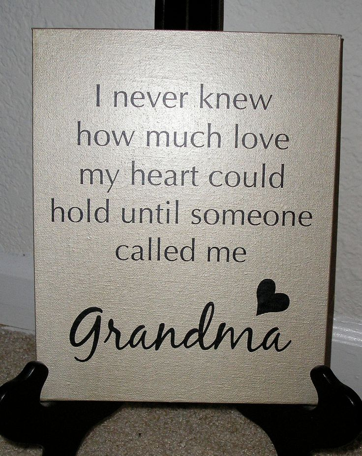 "I never knew how much love my heart could hold until someone called me Grandma. Quote. Canvas Board 8""x10"" Picture. $14.99, via Etsy."