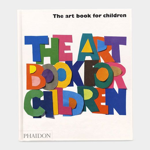 For an early introduction to art history .... The Art Book for Children
