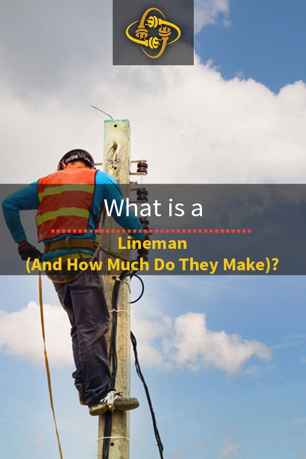 What Is A Lineman And How Much Do They Make Lineman School Lineman Electrical Lineman
