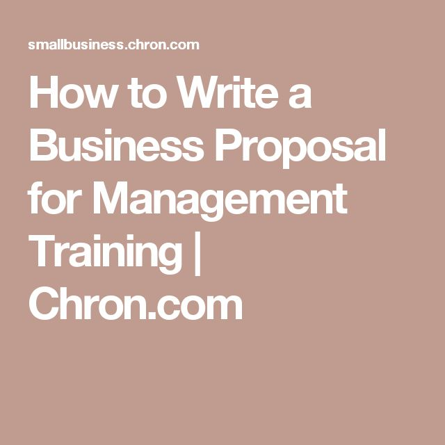 How to Write a Business Proposal for Management Training | Chron.com