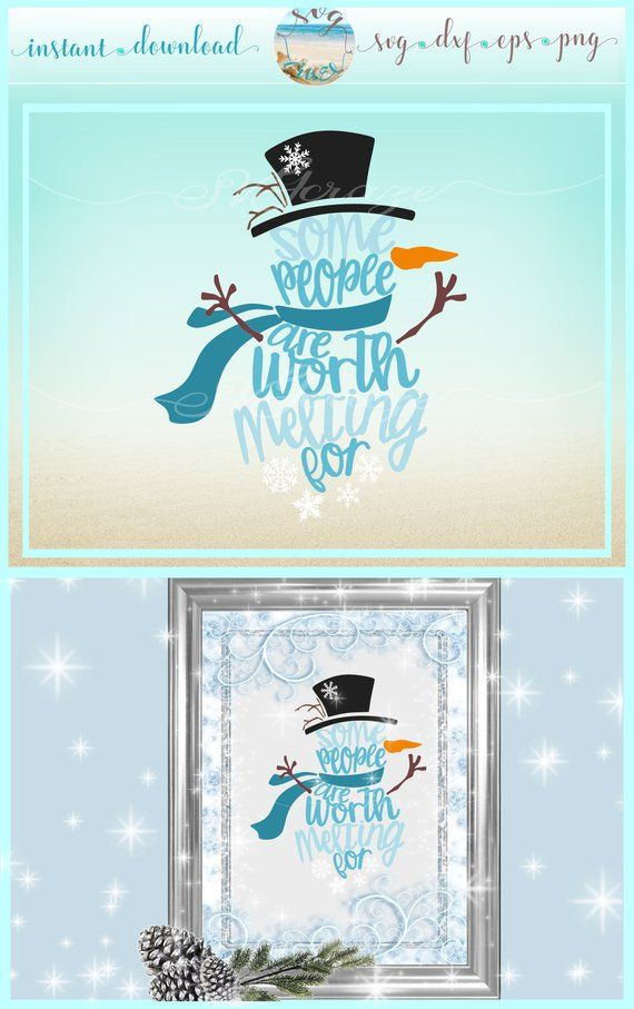 Christmas Svg Some People Are Worth Melting For Snowman Svg Etsy Christmas Svg Christmas Snowman This Is Us Quotes
