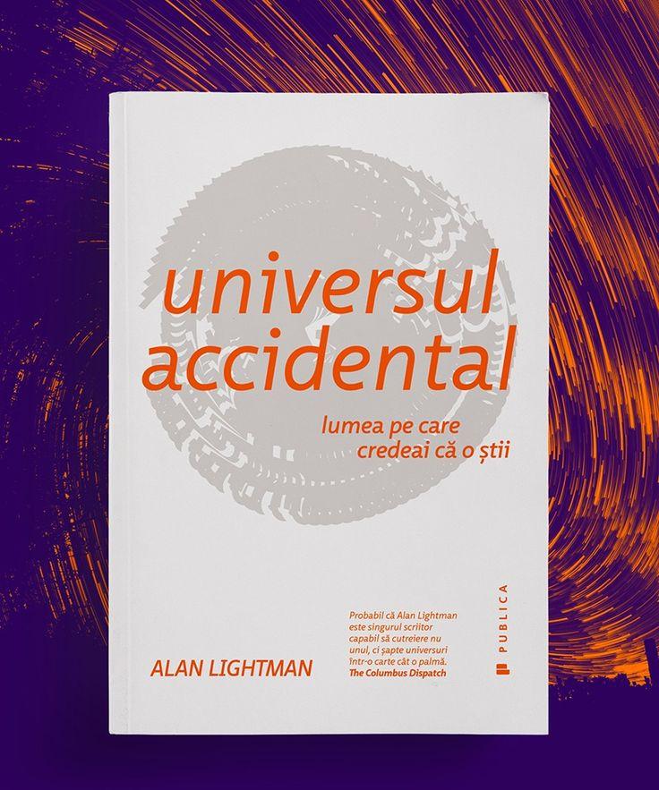 Universul accidental. Lumea pe care credeai că o ştii - de Alan Lightman  #accidentaluniverse #editurapublica