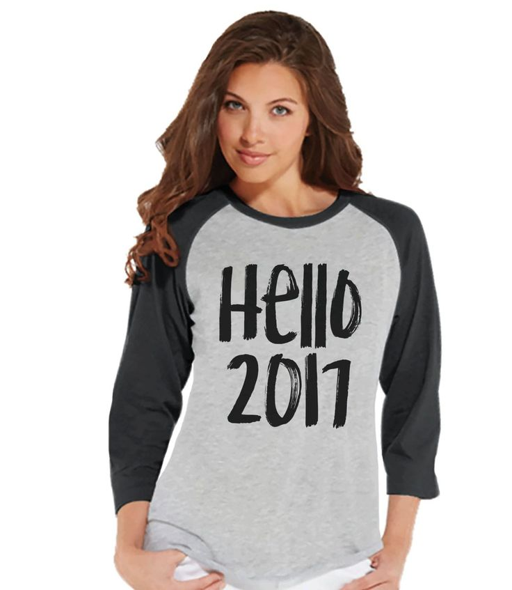 Hello 2017 Shirt - New Year Outfit - Womens Baseball Tee - New Years Shirt - Grey Shirt - Grey Raglan - Grey Baseball Tee - Womens Shirt