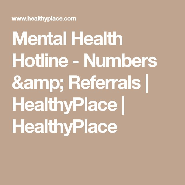 Mental Health Hotline - Numbers & Referrals | HealthyPlace | HealthyPlace