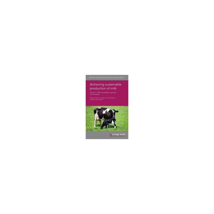 Achieving sustainable production of milk : Milk composition, genetics and breeding (Vol 1) (Hardcover)