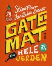 Gatemat fra hele verden av Jan Robin Ektvedt og Stian Floer (Innbundet)