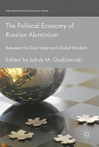 The Political Economy of Russian Aluminium: Between the Dual State and Global Markets (International
