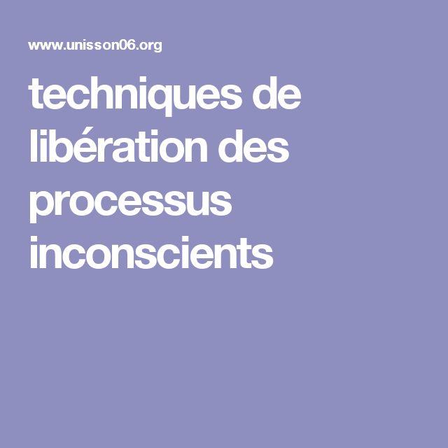 techniques de libération des processus inconscients