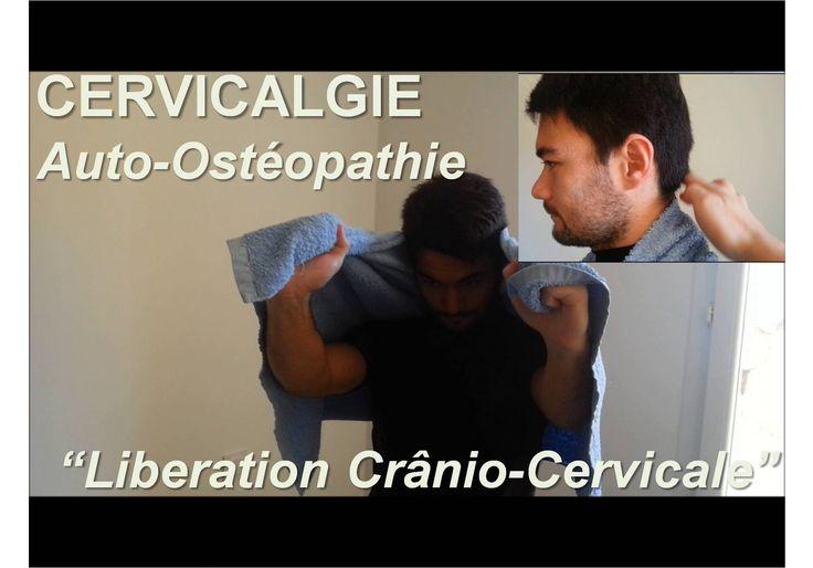 Auto-osteopathie: cervicalgie,douleur cervicale = libération crânio-cerv...