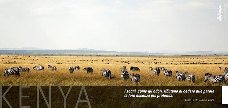 """""""I sogni, come gli odori, rifiutano di cedere alle parole la loro essenza più profonda"""" (Karen Blixen - La mia Africa). La magia del Kenya ti aspetta!"""