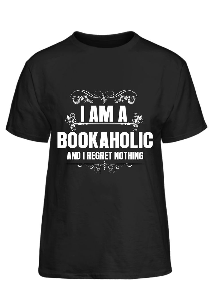 I Am A Bookaholic And I Regret Nothing T-Shirt