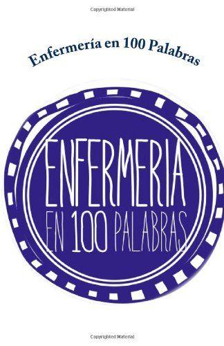 Enfermería en 100 Palabras (Spanish Edition) by Colegio d... https://www.amazon.com/dp/1494305941/ref=cm_sw_r_pi_dp_jc3Nxb5XBYM3W