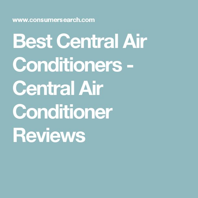 Best Central Air Conditioners - Central Air Conditioner Reviews