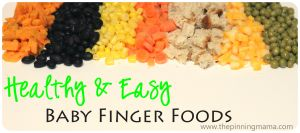 Easy baby finger foods. Includes a printable chart on foods that are easy to freeze.