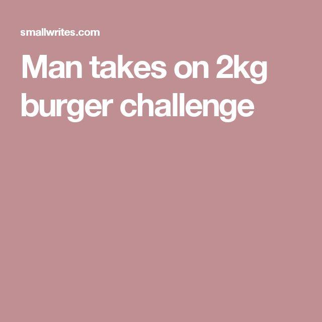 Man takes on 2kg burger challenge