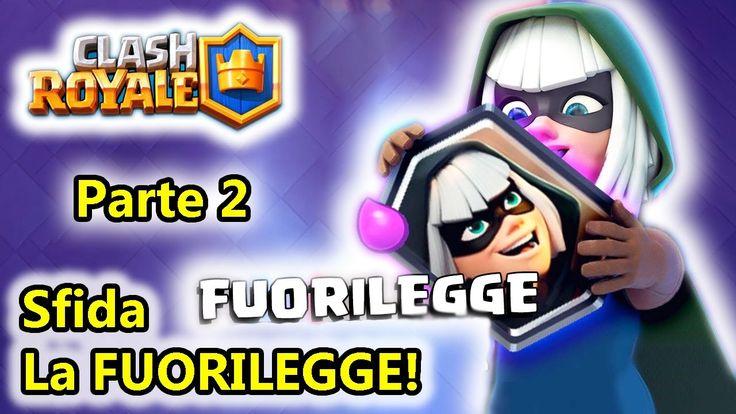 Clash Royale - Sfida La Fuorilegge! - Parte 2 - (Salvo Pimpo's)