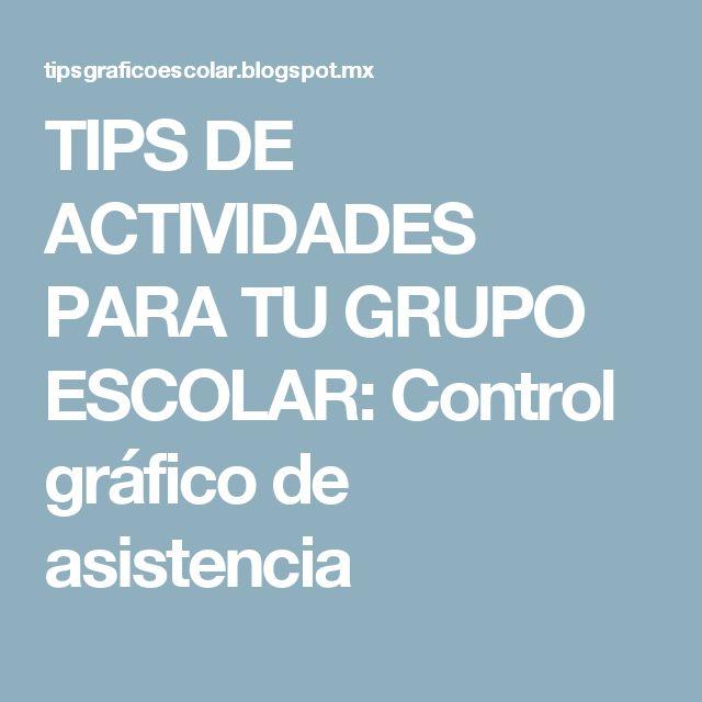 TIPS DE ACTIVIDADES PARA TU GRUPO ESCOLAR: Control gráfico de asistencia