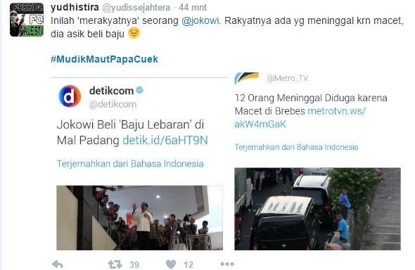 Jokowi Tak Peduli Pada Rakyat yang Jadi Korban Netizen: #MUDIKMAUTPAPACUEK  [portalpiyungan.com]Netizen memang seperti tak pernah kehabisan energi untuk mengungkapkan peristiwa-peristiwa sosial yang terjadi secara spontan dan menjadikan peristiwa itu sebagai sebuah ledakan pemberitaan yang memviral secara cepat. Peristiwa kemacetan panjang belasan jam di jalur tol Cikampek hingga Tegal menyisakan kepahitan berupa sejumlah korban tewas karena kelelahan. Hingga tnggal 5 Juli 2016 berhasil…