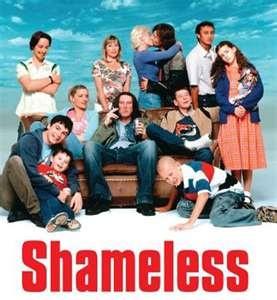 Shameless UK .... I'm addicted to this show