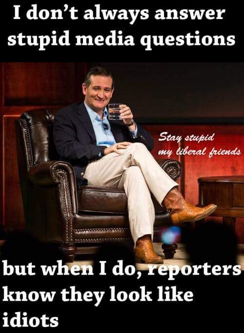 Every single time. The ONE TRUE PATRIOT running for the hard job of being the president after the worst usurper to occupy the WH. GO TED !
