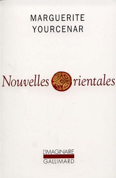 """""""nouvelles orientales"""" de marguerite yourcenar"""