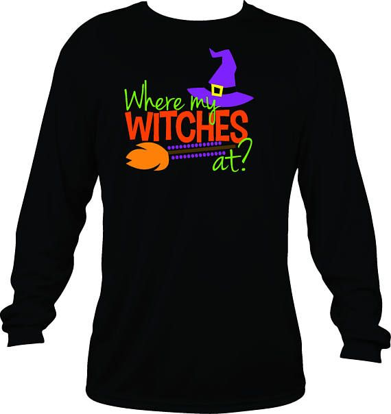 6f891207031cd Where My Witches At? Long Sleeve Adult Halloween Shirt witch shirt ...