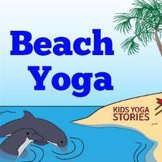 Beach Yoga ideas by Kids Yoga Stories