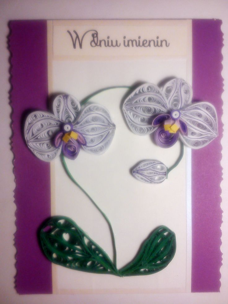 Card for a name day with quilled orchids. Not satisfied with leaves and stem but I'll try again! ;)