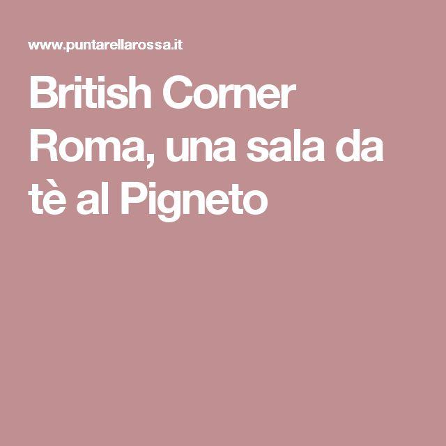 British Corner Roma, una sala da tè al Pigneto
