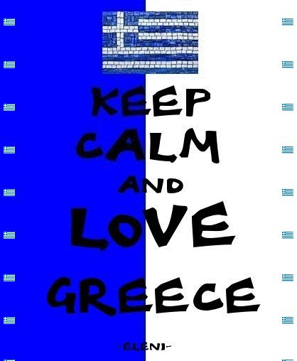 KEEP CALM AND LOVE GREECE (Gif greek flag, double click to work) - created by eleni