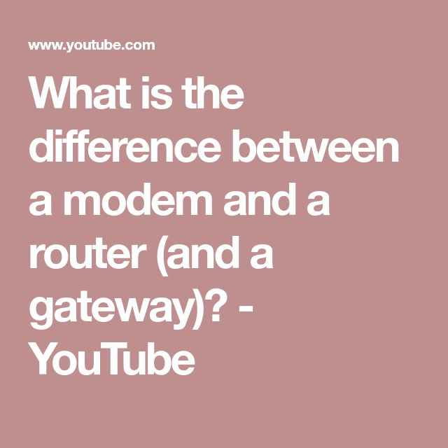 What is the difference between a modem and a router (and a gateway)? - YouTube