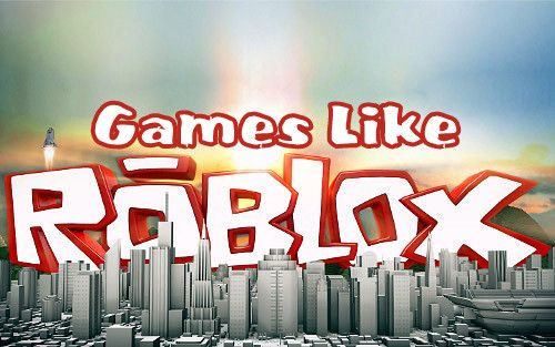 6 games like roblox