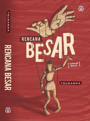 Rencana Besar #novelThrillerIndonesia http://mailindra.cerbung.com/novel-thriller-indonesia/