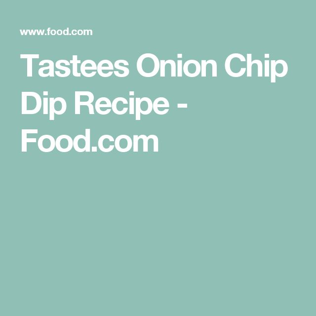 Tastees Onion Chip Dip Recipe - Food.com