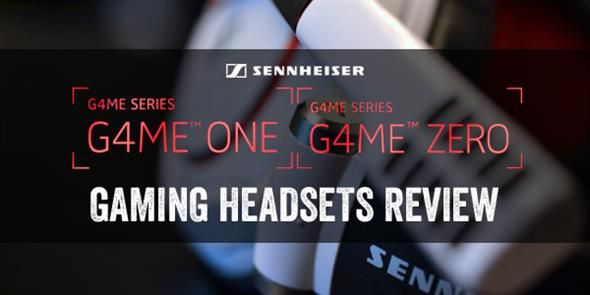 *REVIEW* Sennheiser G4ME ONE & G4ME ZERO Headsets