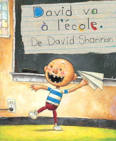 DAVID SHANNON - David va à l'école - Albums illustrés - LIVRES - Renaud-Bray.com - Ma librairie coup de coeur