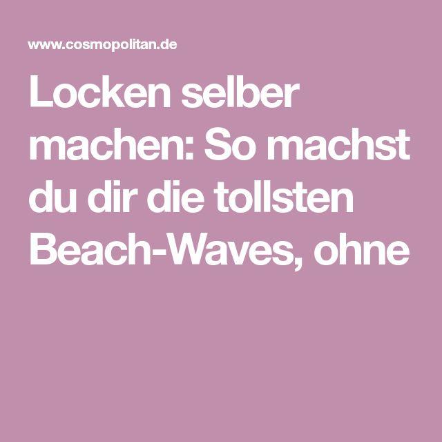 Locken selber machen: So machst du dir die tollsten Beach-Waves, ohne