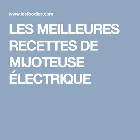 LES MEILLEURES RECETTES DE MIJOTEUSE ÉLECTRIQUE