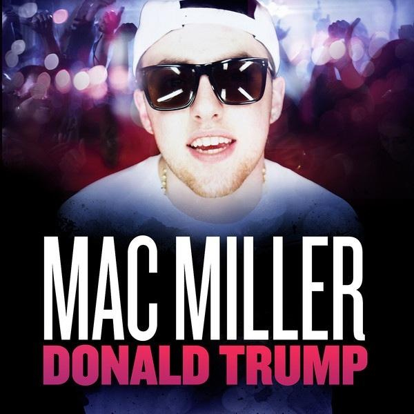 Mac Miller - Donald Trump   haha